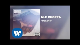 NLE Choppa - Dekario (Official Audio)