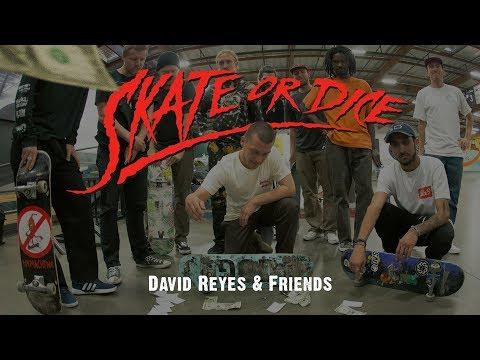 David Reyes Birthday Edition - Skate Or Dice!