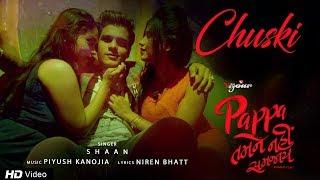 Chuski by Shaan | Pappa Tamne Nahi Samjaay | Bhavya Gandhi | Party Song | Red Ribbon Musik