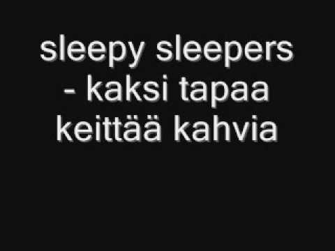 sleepy sleepers - kaksi tapaa keittää kahvia