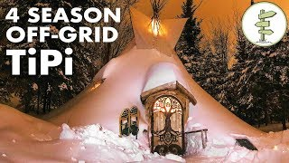 Ultimate 4 Season Off-Grid Tipi - A Tiny House Alternative (Teepee, tent)