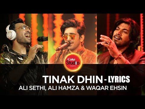 TINAK DHIN - COKE STUDIO - LYRICS - Ali Sethi, Ali Hamza & Waqar Ehsin, Coke Studio Season 10