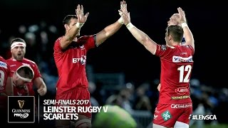 Semi-Final Highlights: Leinster Rugby v Scarlets Rugby   2016/17 season