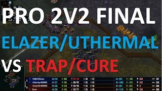 PRO 2V2 FINAL - uThermal-Elazer vs Trap-Cure! - Starcraft 2