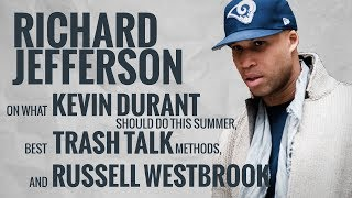 Richard Jefferson on trash talking, Kevin Durant's future and Russell Westbrook
