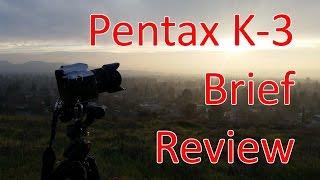 Pentax K-3: Brief Review