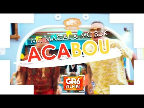 MC Magal e MC BDK - Acabou (GR6 Filmes)