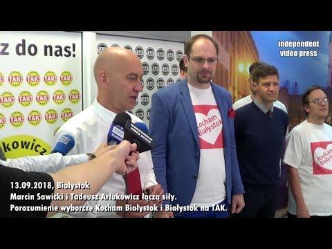 Marcin Sawicki I Tadeusz Arłukowicz łączą Siły - Kocham Białystok I Białystok Na TAK - 13.09.2018