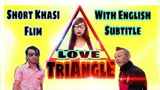 Love Triangle!! Sad love story!!  Khasi short flim with eng subtitle