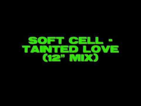 """Soft Cell - Tainted Love (12"""" mix)"""