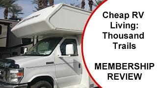 Cheap RV Living @Thousand Trails RV Park Year End Membership Cost Review