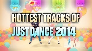 Hottest Tracks of Just Dance 2014!