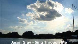 Watch Jason Gray Sing Through Me video