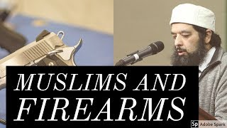 Muslims & Firearms (Creating A Safe Gun Culture To Create Brotherhood and Self Dependence)