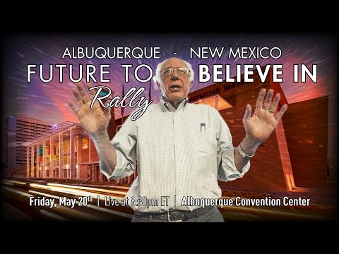 Bernie Sanders LIVE from Albuquerque, New Mexico - A Future to Believe in Rally