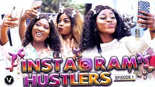 INSTAGRAM HUSTLERS (EPISODE 1) 2019 UCHENANCY NOLLYWOOD LATEST MOVIES