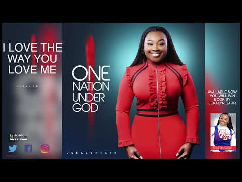 Jekalyn Carr - I LOVE THE WAY YOU LOVE ME