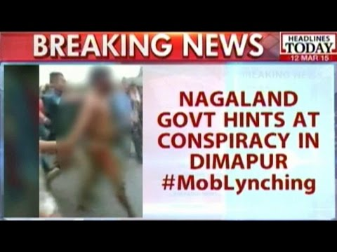 Dimapur Mob Lynching: Nagaland Govt Hints At Conspiracy video
