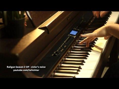 sister's noise - Toaru Kagaku no Railgun S OP (Piano Extended Ver.)