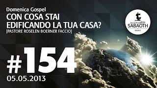 5 Maggio 2013 - Con cosa stai edificando la tua casa - Pastore Roselen Faccio