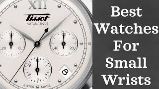 Best Watches for Smaller Wrists (2018) | Part I: $50-$1,000