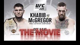 Conor Mcgregor Vs Khabib Nurmagomedov UFC 229 - THE MOVIE