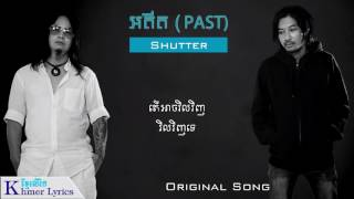Original Song, អតីត  (Past)​ By  Shutter ft Pao Ploy Audio+Lyrics