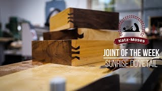 Sunrise Dovetail - Joint of the Week