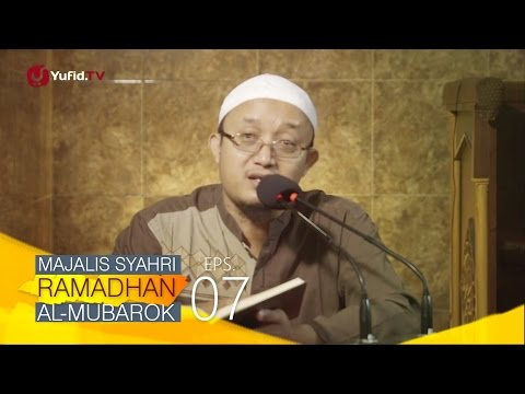 Kajian Kitab: Majalis Syahri Ramadhan Al Mubarok Eps. 7 - Ustadz Aris Munandar
