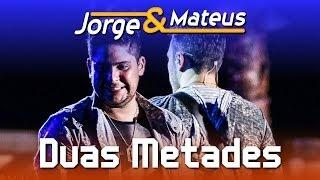 download musica Jorge e Mateus - Duas Metades - DVD Ao Vivo em Jurerê -