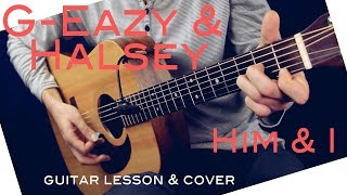 G-Eazy & Halsey - Him & I Guitar Lesson /Him & I Guitar Tutorial Guitar Cover How To play chords