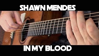 Download Lagu Shawn Mendes - In My Blood - Fingerstyle Guitar Gratis STAFABAND