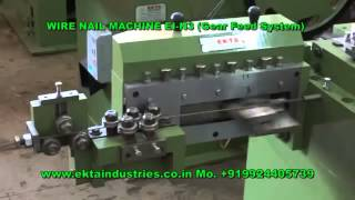 WIre Nail Machine EI N3 Gear Feed Saytem by Ekta Industries Rajkot