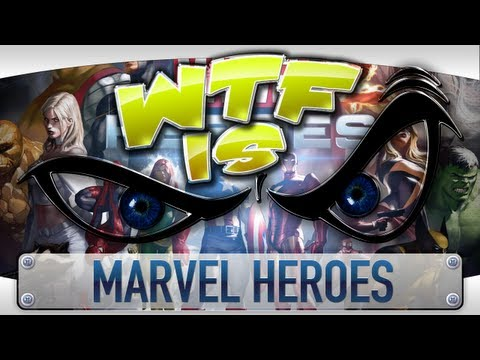 ► WTF Is... - Marvel Heroes ?