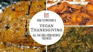 Vegan Thanksgiving | Soul Food Recipes