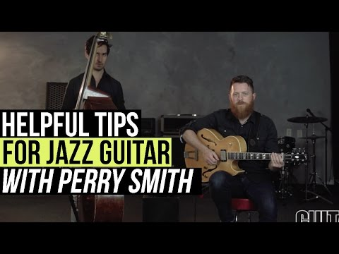 Perry Smith Jazz Lessons - Helpful Tips For Jazz Guitar Playing