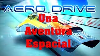 Aero Drive - Una Carrera Espacial #Android-Gameplay-Hd