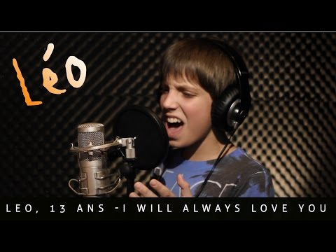 Léo 13 ans- I will always love you [Cover]