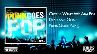Watch Cute Is What We Aim For Dead And Gone video