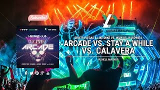 Arcade Vs. Stay A While Vs. Calavera Yudiell Mashup