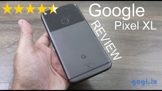 Google Pixel XL review, unboxing, camera sample, performance, battery