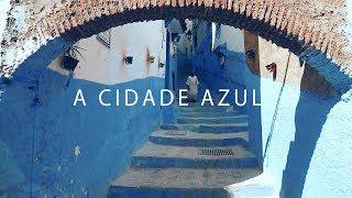 A CIDADE AZUL CHEFCHAOUEN | MARROCOS