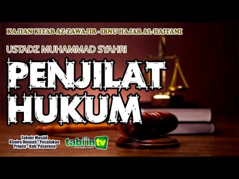 Penjilat Hukum - Ustadz Muhammad Syahri