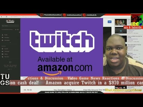 Amazon, not Google, is buying Twitch confirms sale to Amazon for $970 million Cash
