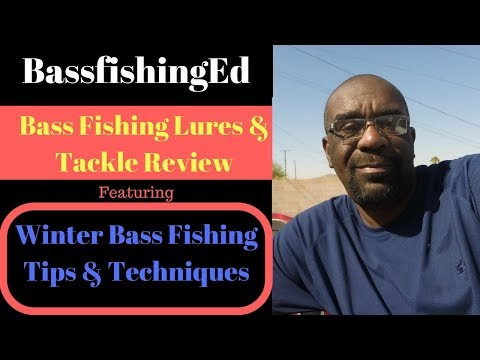 Winter 2017 Bass Fishing Tips and Techniques