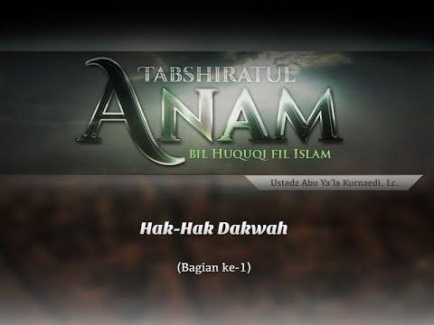 Hak dalam Islam: Hak-Hak Dakwah (Bagian ke-1) - (Ustadz Abu Ya'la Kurnaedi, Lc.)