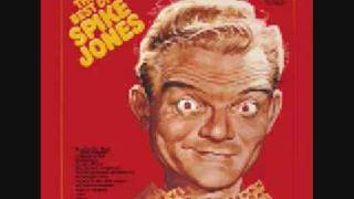 Watch Spike Jones You Always Hurt The One You Love video