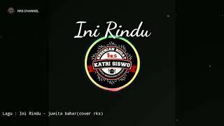 Lirik Lagu Ini Rindu Versi Jathilan - RKS CREW