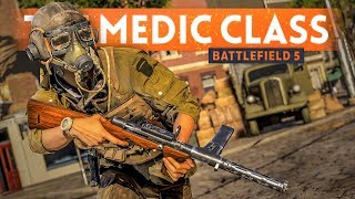BATTLEFIELD 5: How To Play The Medic Class! (Tips and Tricks Guide)