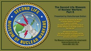 The Second Life Museum of Nuclear Warfare - Episode 5: Updates!